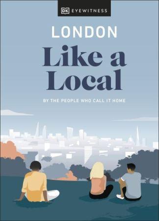 London Like a Local - Eyewitness DK