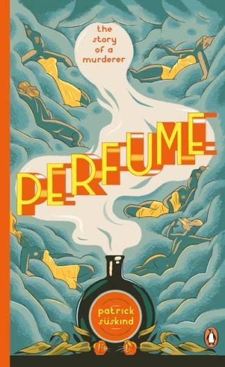 Perfume: The Story of a Murderer - Patrick Suskind