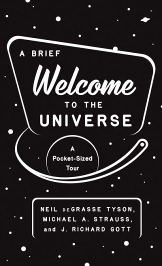 A Brief Welcome to the Universe - Neil deGrasse Tyson