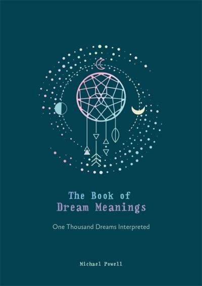 The Book of Dream Meanings - Michael Powell