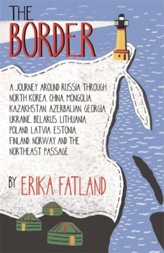 The Border - Erika Fatland