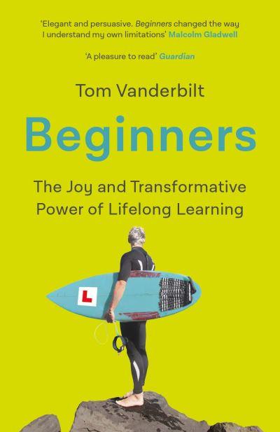 Beginners - Tom Vanderbilt