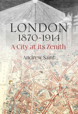 London 1870-1914 - Andrew Saint