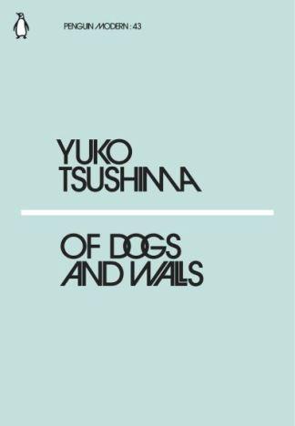 Of Dogs & Walls - Yuko Tsushima