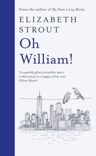 Oh William! - Elizabeth Strout