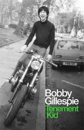 Tenement Kid - Bobby Gillespie