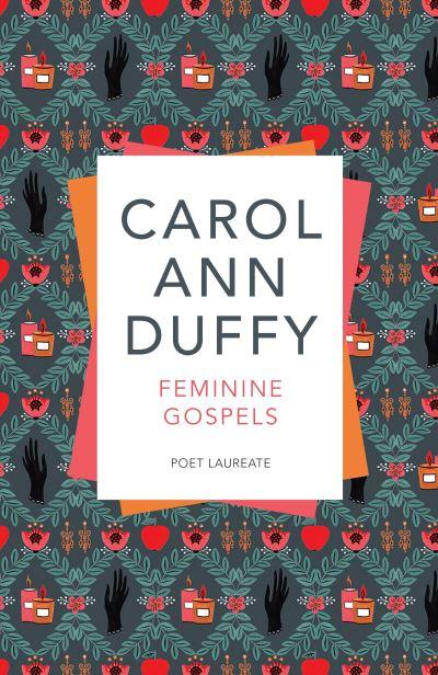 Feminine Gospels - Carol Ann Duffy