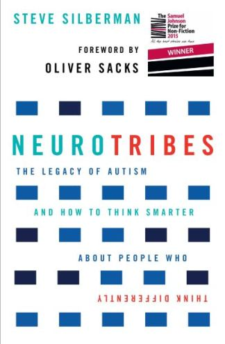 Neurotribes: The Legacy of Autism and How to Think Smarter About People Who Thin - Steve Silberman