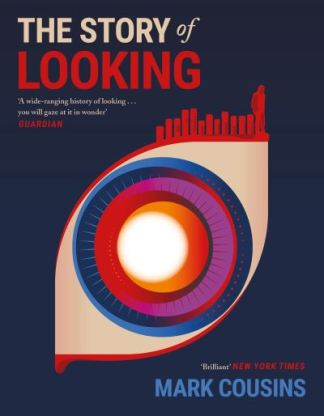 The Story of Looking - Mark Cousins