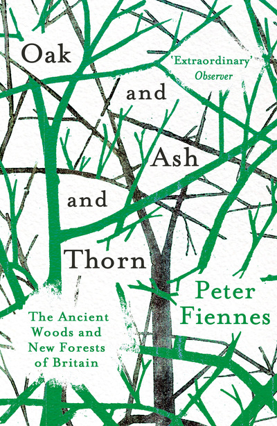 Oak and Ash and Thorn - Peter Fiennes