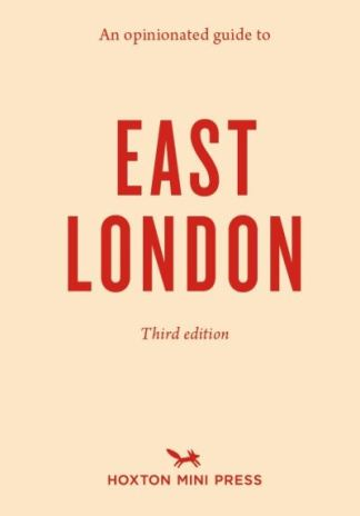An Opinionated Guide to East London - Sonya Barber