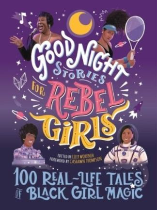 Good Night Stories for Rebel Girls - Lilly Workneh