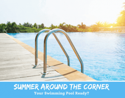 Summer Around the Corner – Is Your Swimming Pool Ready?