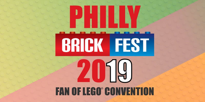 Pre-Registration Opens for Philly Brick Fest 2019 LEGO Convention