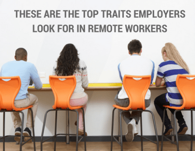 Do You Have What It Takes To Work From Home? These Are The Top Traits Employers Look For In Remote Workers