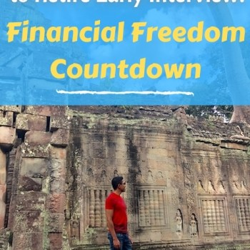 It Takes More Than Money to Retire Early Interview: Financial Freedom Countdown