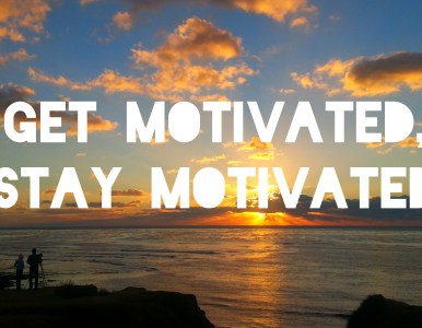 Getting Motivated – I'll Take You There