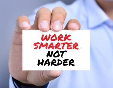 Work Smarter, Not Harder… Today
