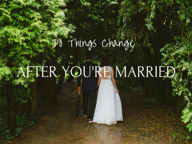Do Things Change when married
