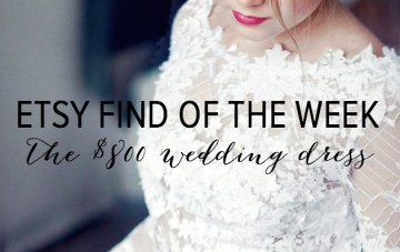 Etsy Find Of The Week: The Gorgeous $800 Wedding Dress