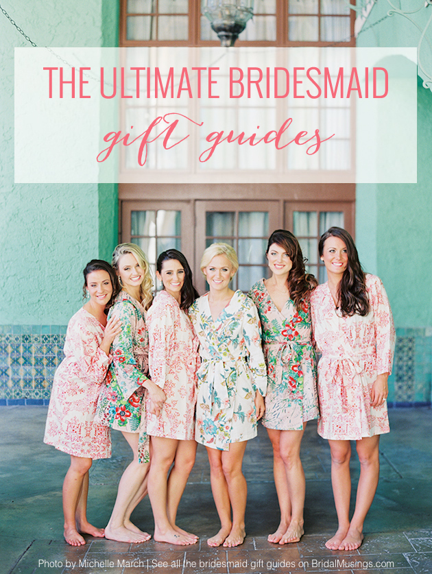 The Ultimate Bridesmaid Gift Guides