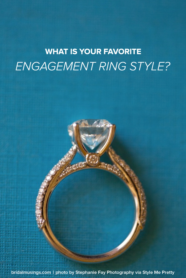 What Is Your Engagement Ring Style Bridal Musings