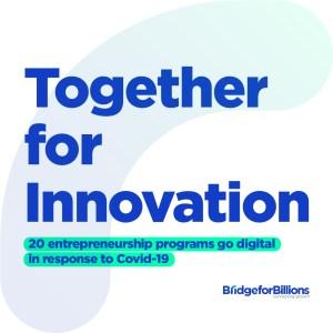 Together for Innovation: 20 entrepreneurship programs go digital in response to Covid-19