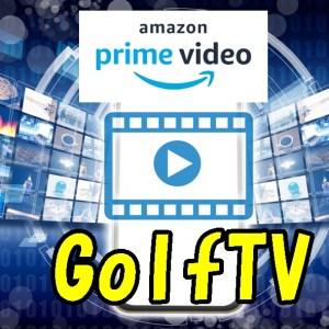 Amazonプライムビデオでゴルファーが「ゴルフTV」を見るには。