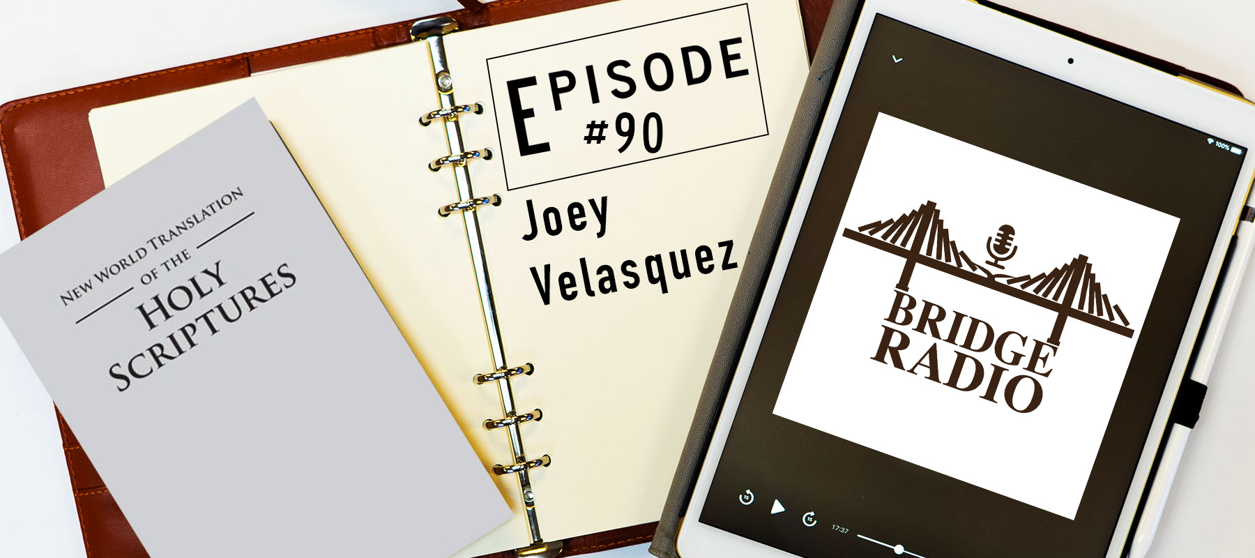 90 Joey Velasquez: Words of A Former Jehovah's Witness