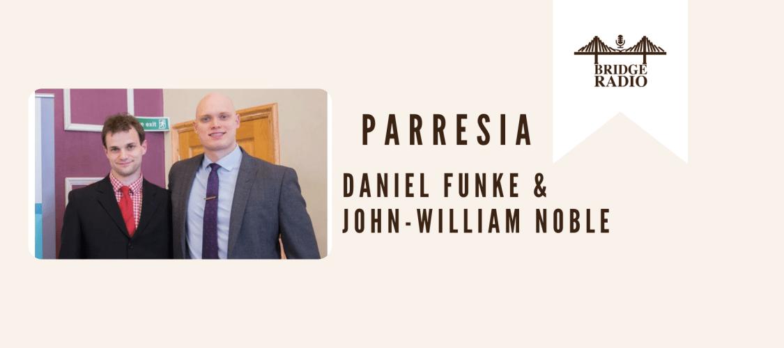 #151 Daniel Funke & John-William Noble_ Parresia