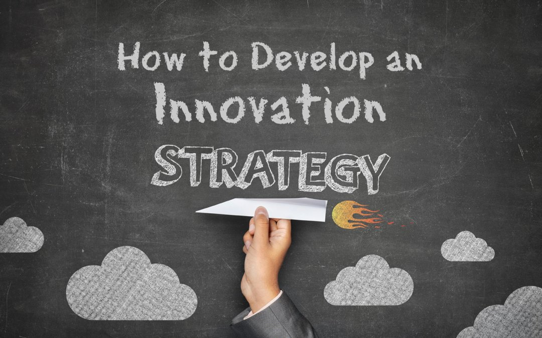 How to Develop an Innovation Strategy