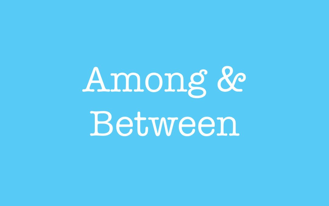 Among and Between