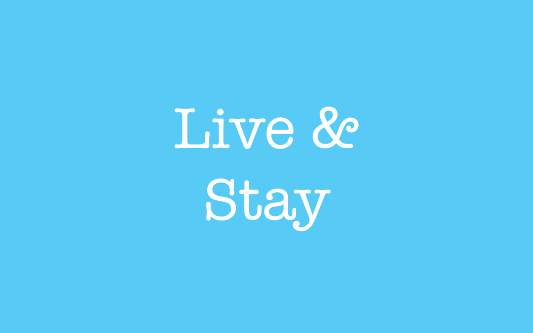 Live and Stay