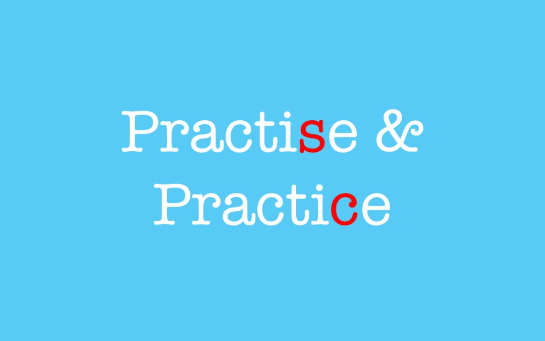 Practise and Practice