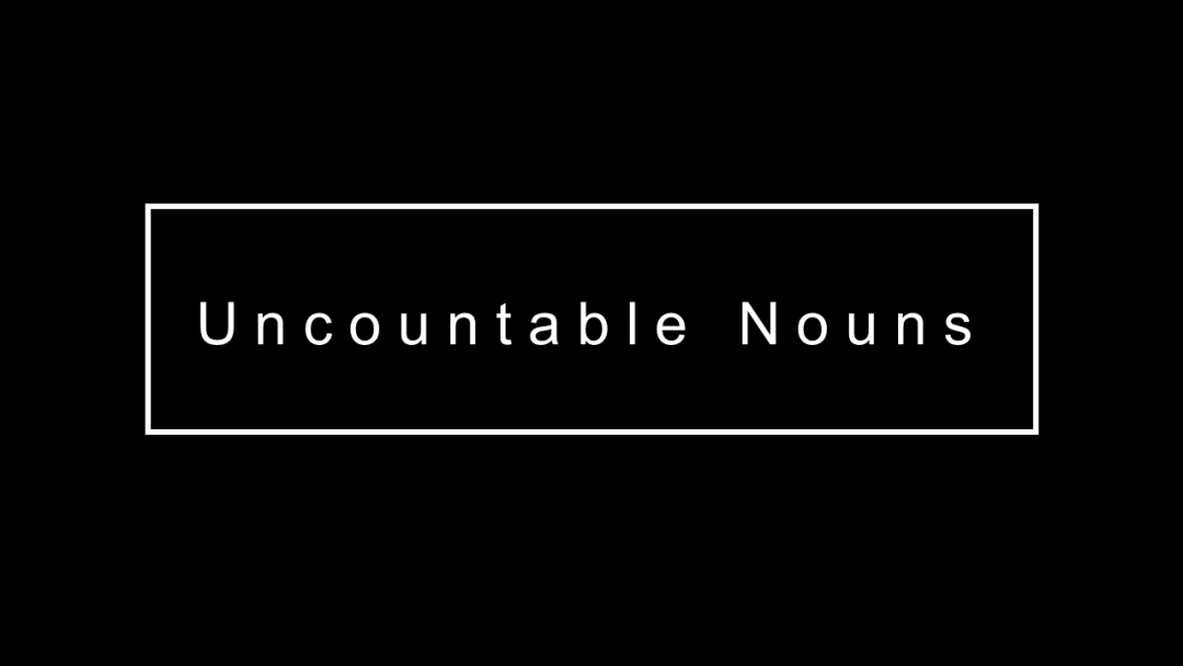 An alphabetical list of uncountable English nouns