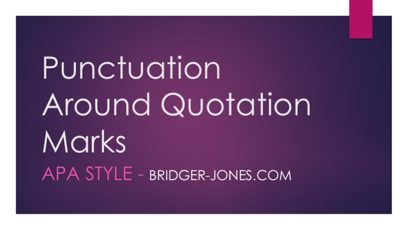 Using Punctuation Around Quotation Marks in APA