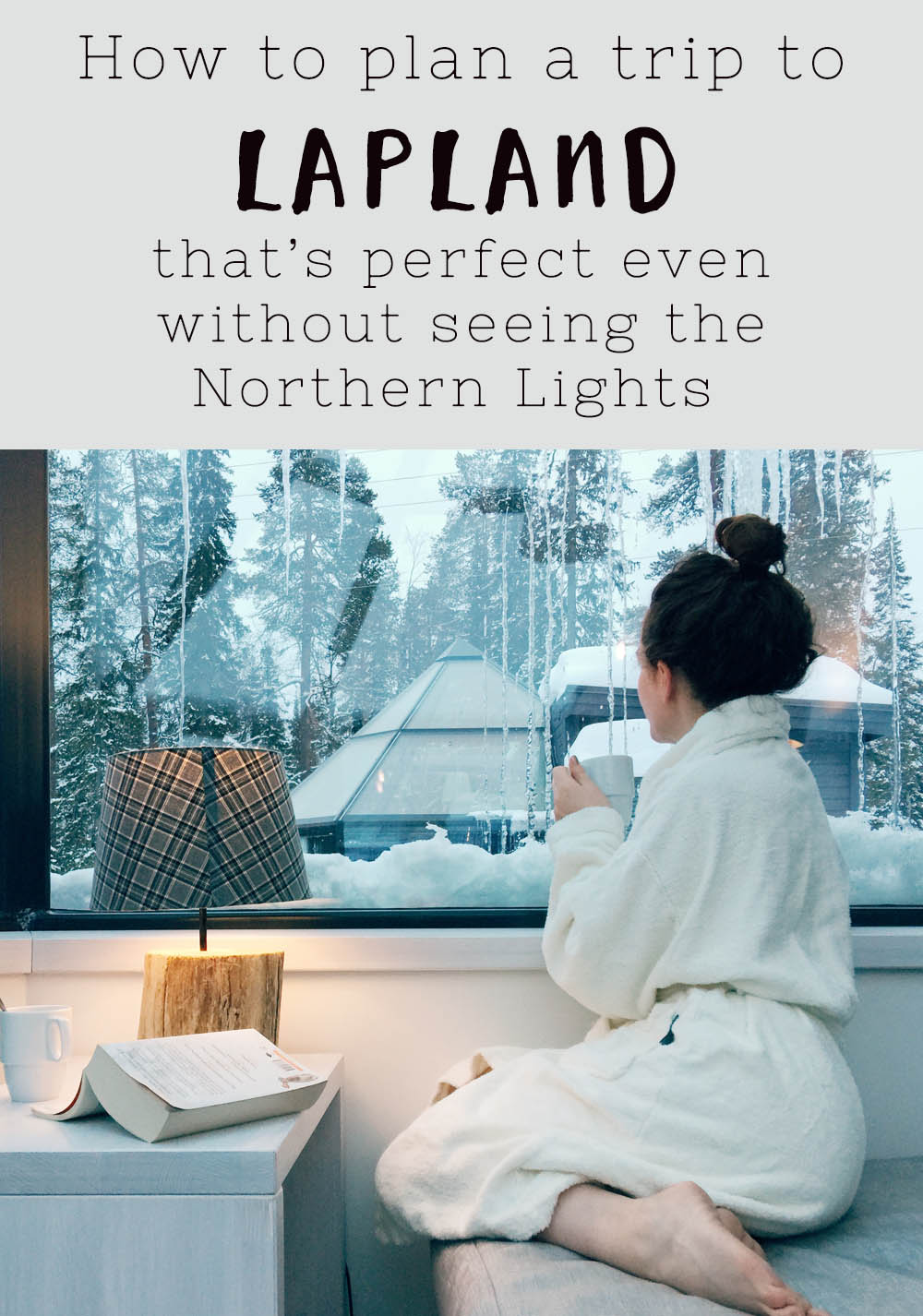 How to make the most of a trip to Lapland in Finland – even if you don't see the aurora