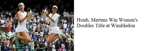 Hsieh Su-wei and Elise Mertens Wimbledon Doubles Champ (M-T)
