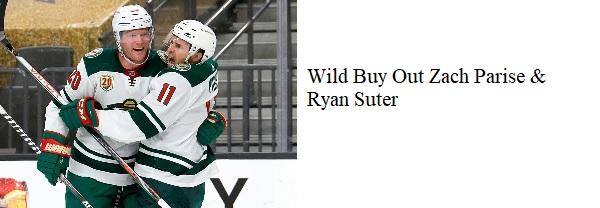 Wild Buy Out Zach Parise & Ryan Suter