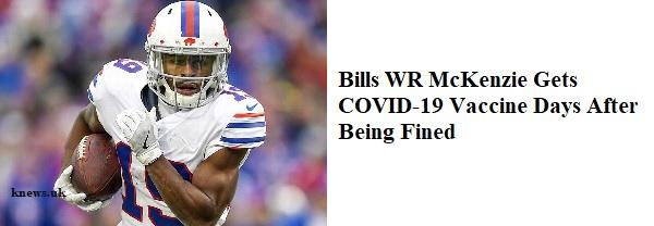 Bills WR McKenzie Gets COVID-19 Vaccine (M-T)