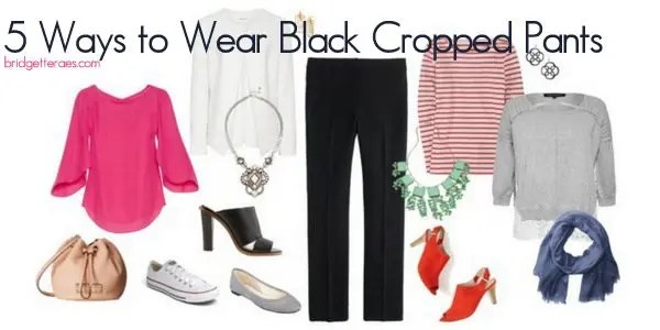 Five Ways to Wear Black Cropped Pants this Spring - Bridgette Raes ...