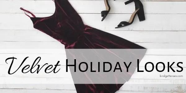 48228018ccb56 Velvet Holiday Looks - Bridgette Raes Style Expert