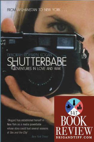 BOOK REVIEW: Shutterbabe: Adventures in Love and War by Deborah Copaken Kogan