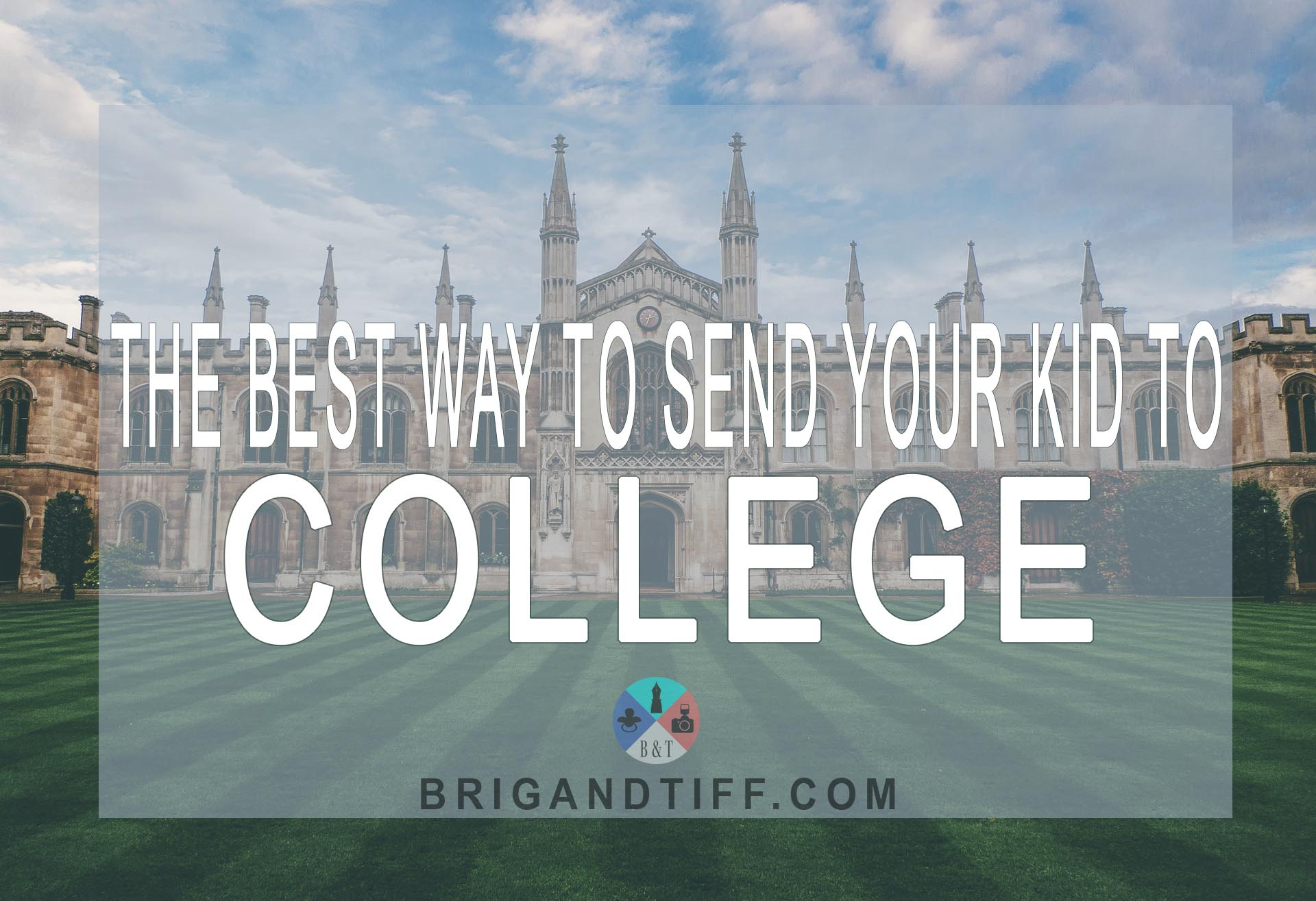 The Best Way to Send Your Kid to College