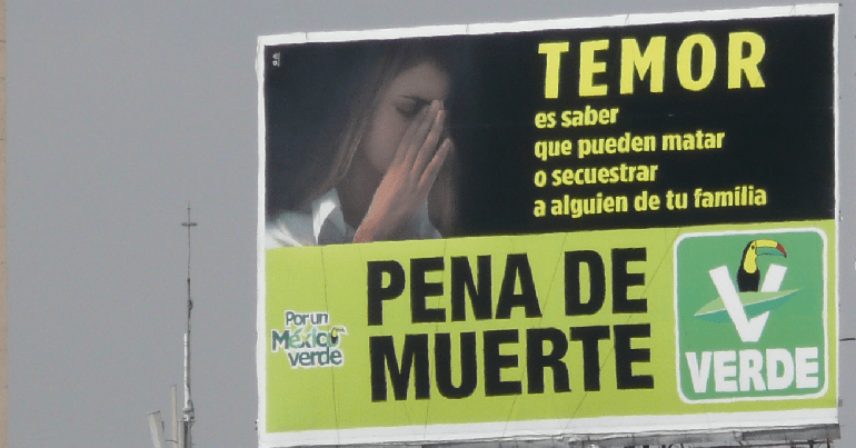 Mexican Green Party billboard supporting the death penalty
