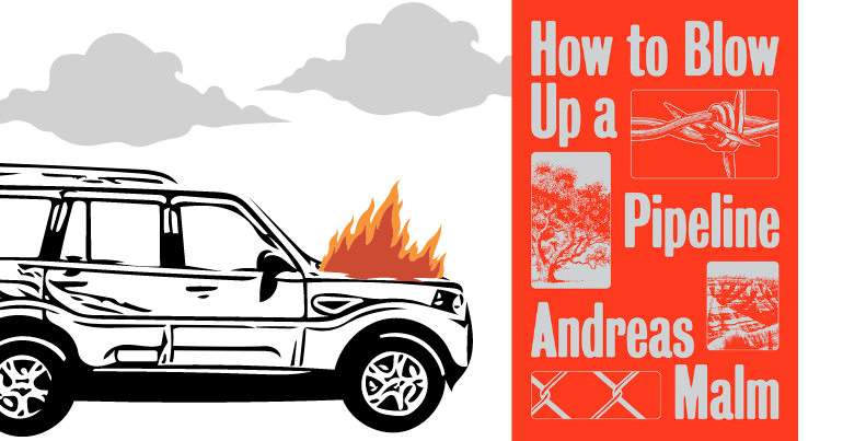 Cover of How to Blow up a pipeline, with a drawing of an SUV on fire