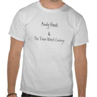 andy_hawk_the_train_wreck_endings_basic_t_shirt-r3d4bfeb7a51f4611944144d4b5eed3f9_804gs_324