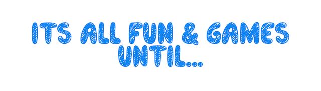 fun&games