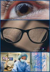 Having Cataract surgery a patient's view eye surgery single eye reading glasses eye surgeon in surgery Quote Breath Just Breathe