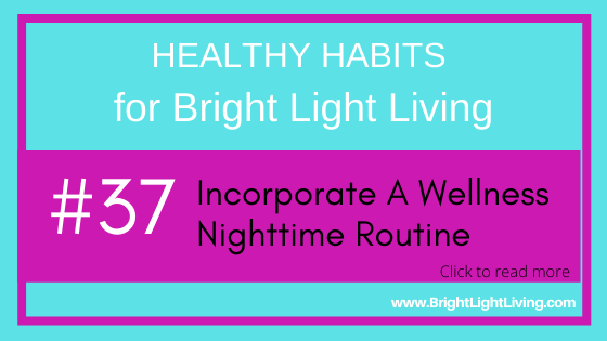 Incorporate a wellness nighttime routine